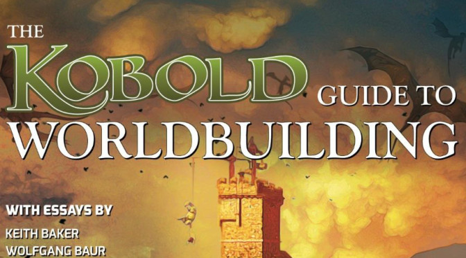 Rezension The Kobold Guide to Worldbuilding